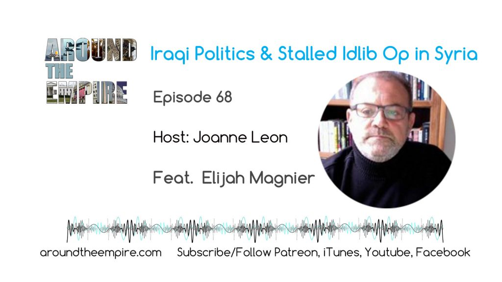 Iraq Politics & Stalled Idlib Op in Syria feat Elijah Magnier