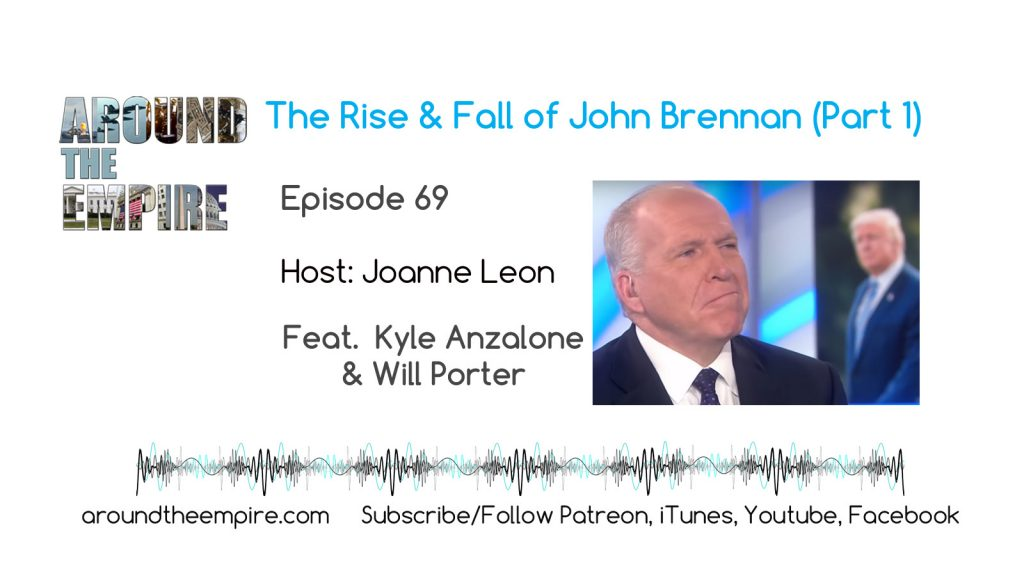 Ep 69 The Rise and Fall of John Brennan Part 1