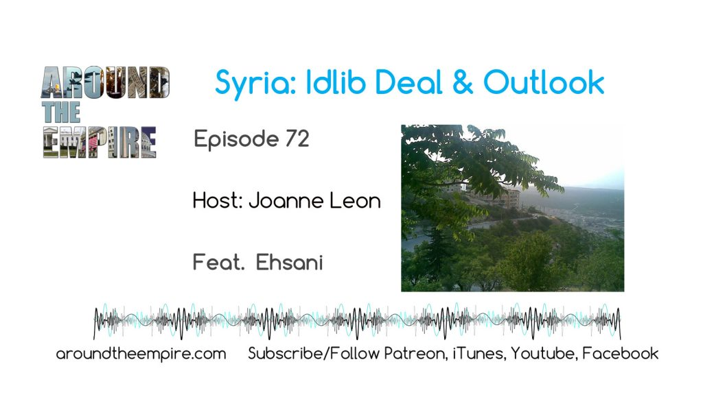 Ep 72 Syria- Idlib Deal and Outlook feat Ehsani
