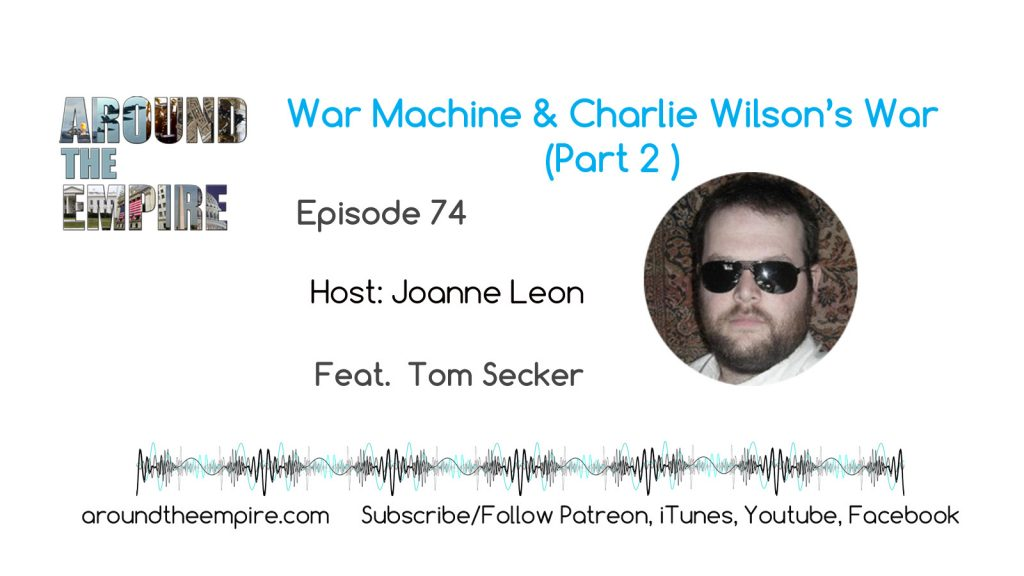 Ep 74 War Machine & Charlie Wilson's War (Part 2) feat Tom Secker
