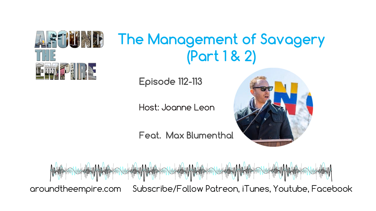 Ep 112-113 Management of Savagery (Part 1 & 2) feat Max