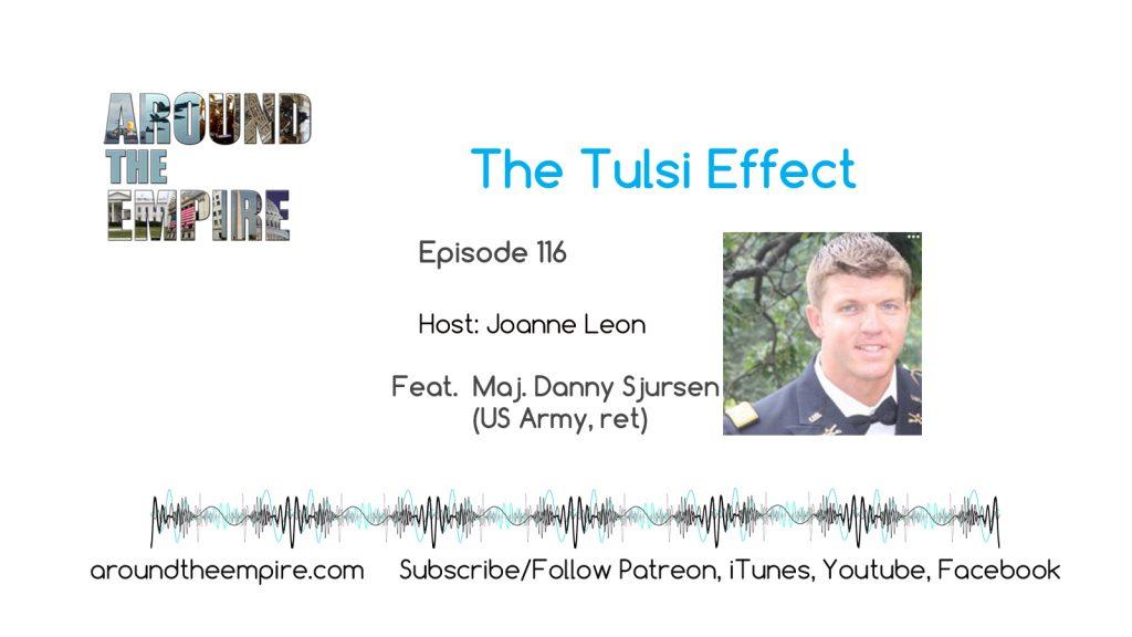 Ep116 Tulsi Effect feat Danny Sjursen