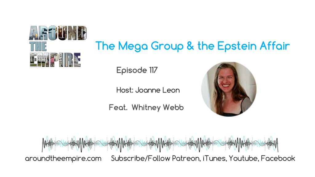 Ep117 Mega Group and Epstein Affair feat Whitney Webb