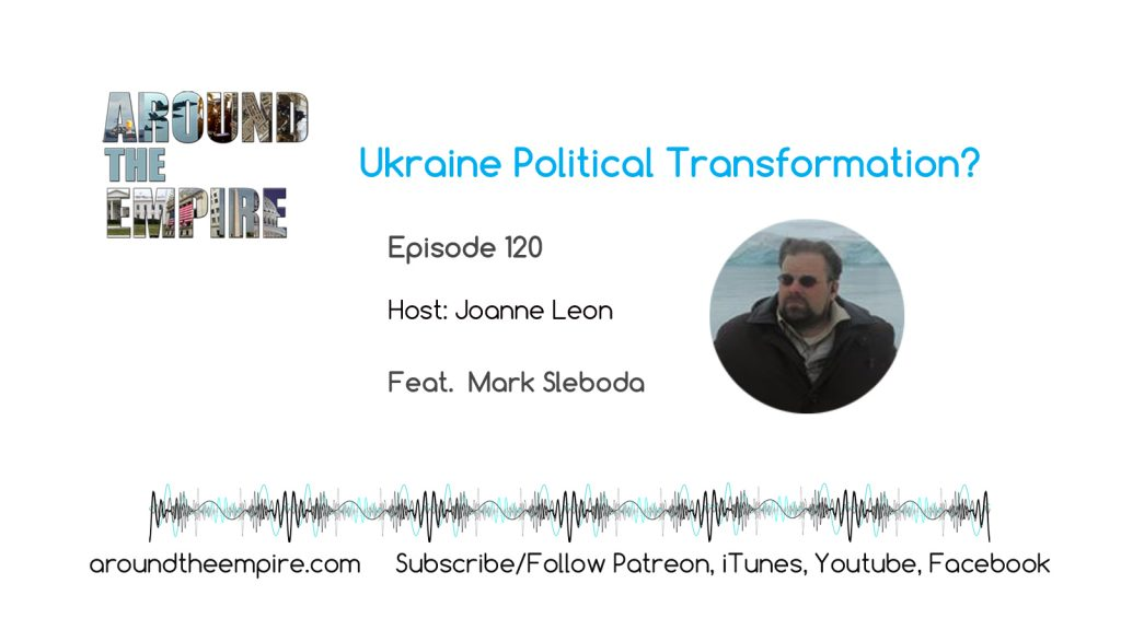 Ep 120 Ukraine Political Transformation