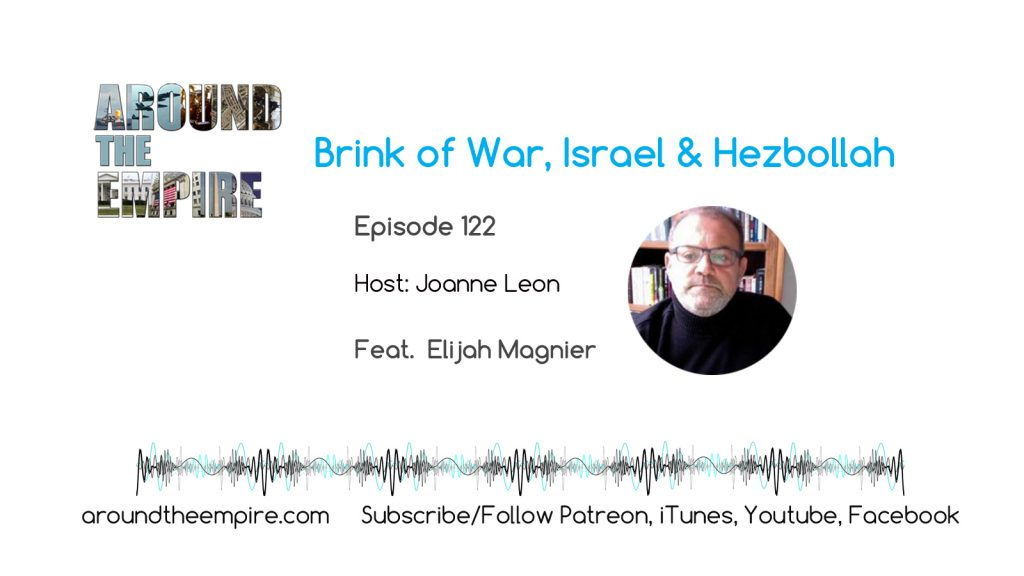 Ep 122 Brink of war, Israel and Hezbollah