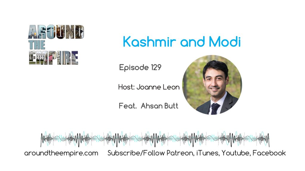 ep130 Kashmir and Modi feat Ahsan Butt