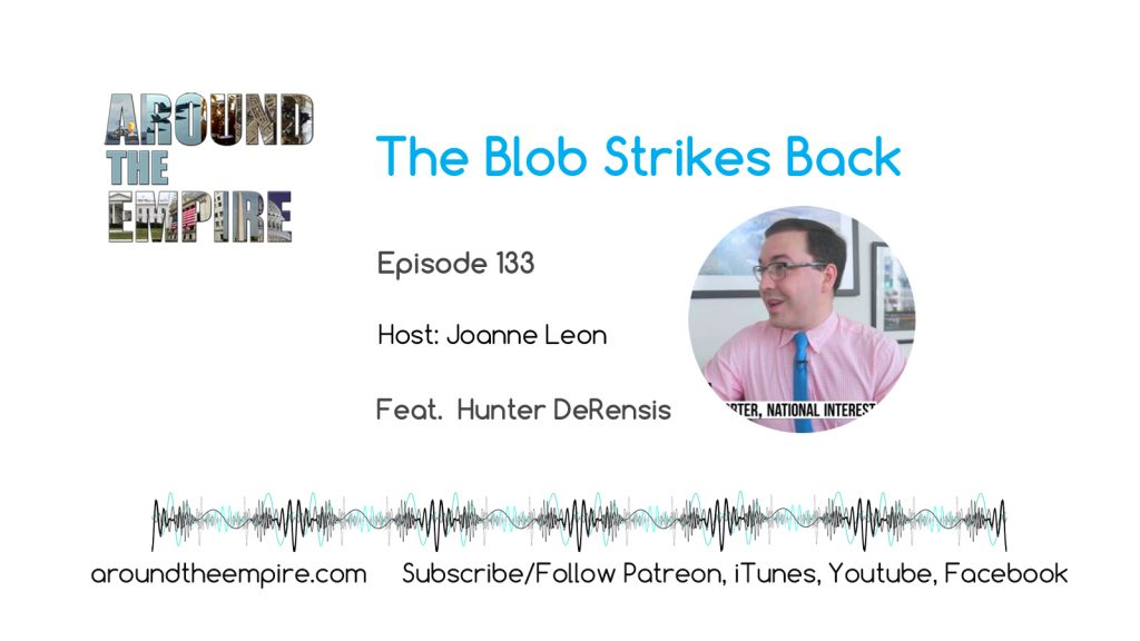 Ep 133 The Blob Strikes Back feat Hunter DeRensis