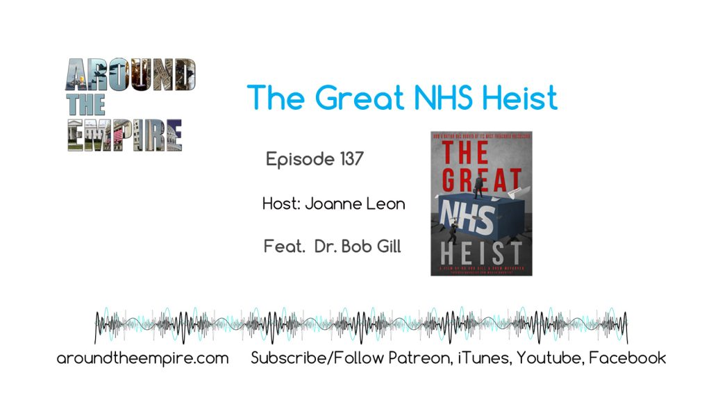 Ep 137 The Great NHS Heist feat Dr. Bob Gill