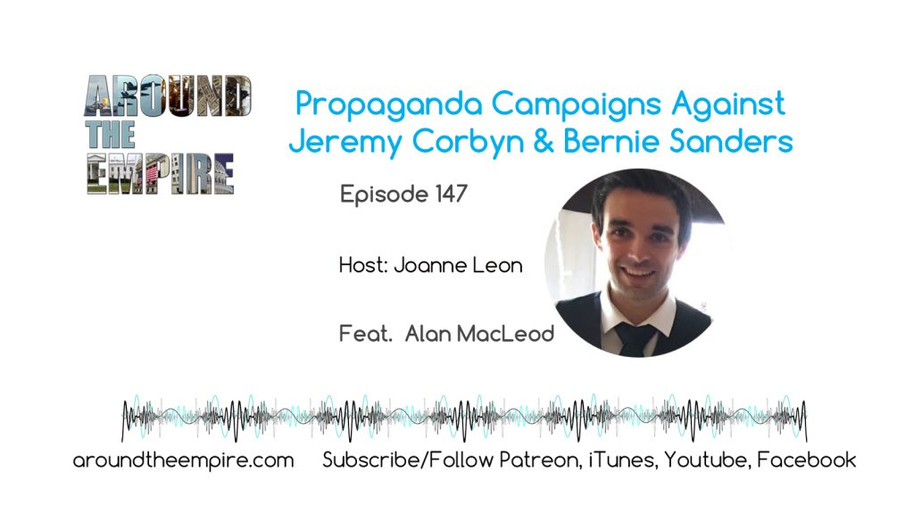 Ep 147 Propaganda Campaigns Against Jeremy Corbyn and Bernie Sanders