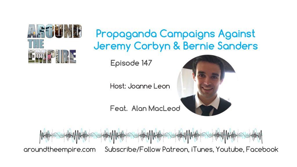 Ep 147 Propaganda Campaigns Against Jeremy Corbyn and Bernie Sanders