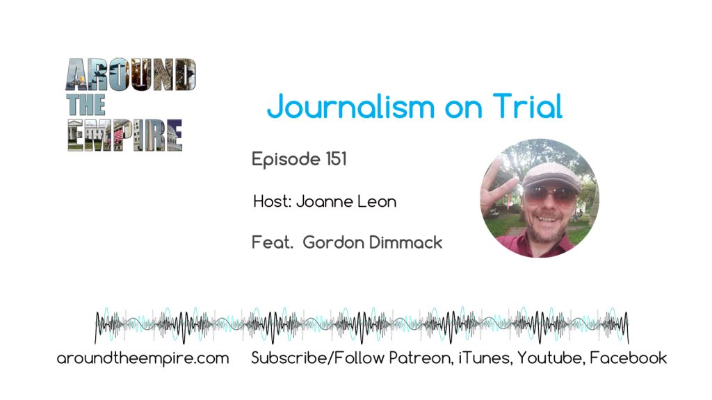 Ep 151 Journalism on Trial feat Gordon Dimmack