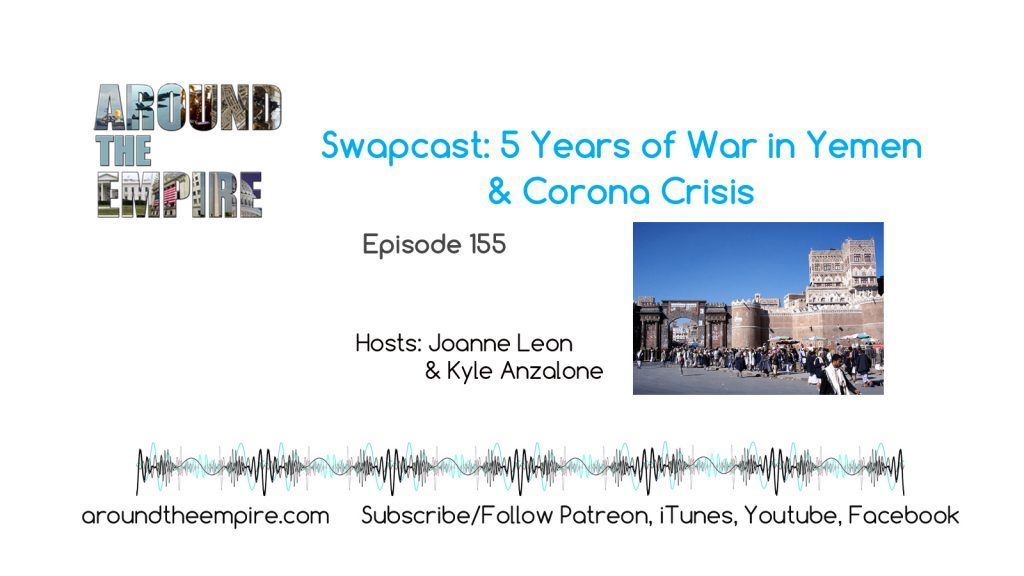 Ep 155 Swapcast 5 Years of War in Yemen and Coronavirus Crisis