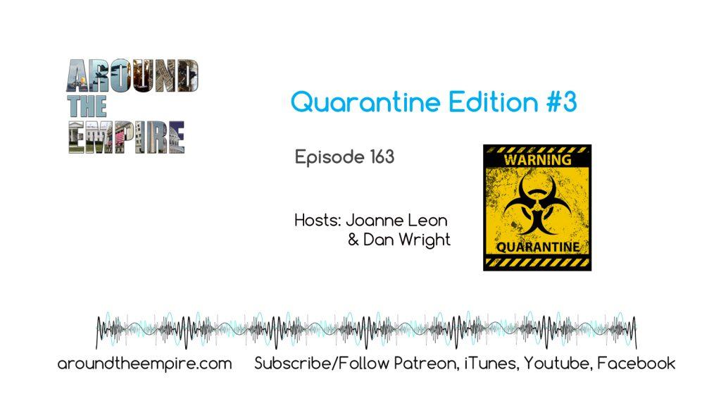 Ep 163 Quarantine Edition 3