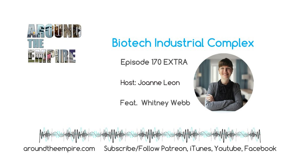 Ep 170 EXTRA Biotech Industrial Complex feat Whitney Webb
