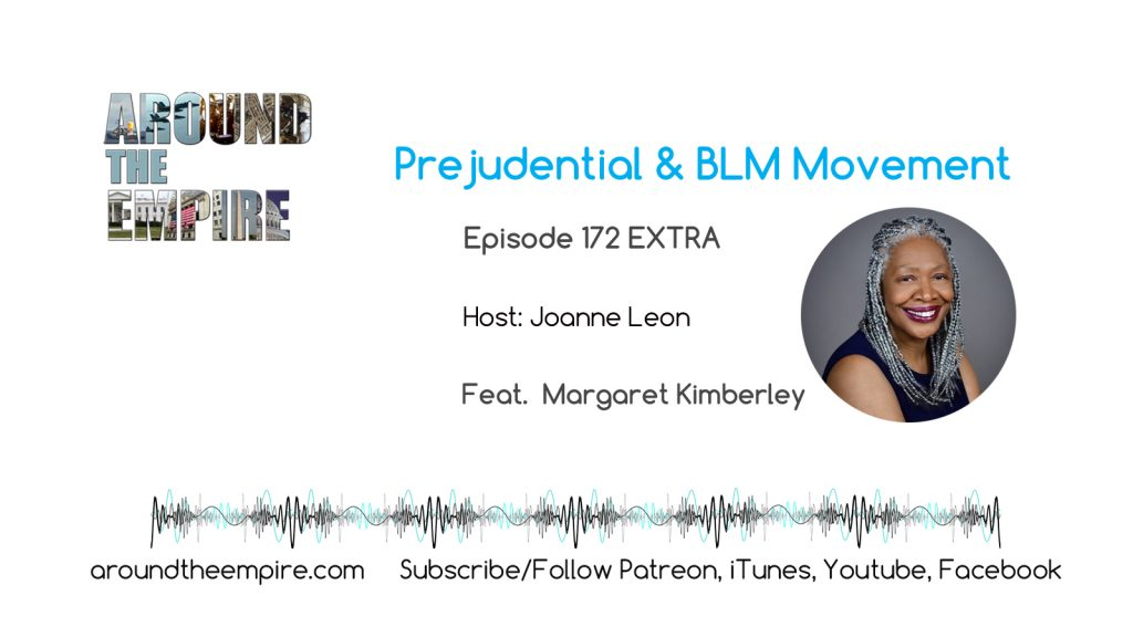 Ep 172EXTRAPrejudential and BLM feat Margaret Kimberley