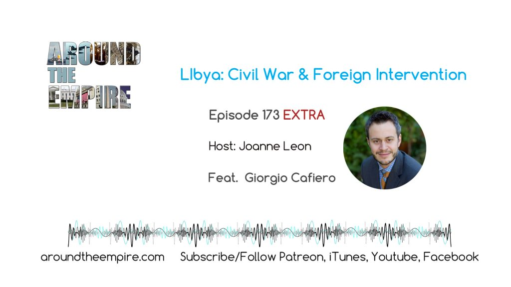 Ep 173 Libya: Civil War & Foreign Intervention feat Giorgio Cafiero