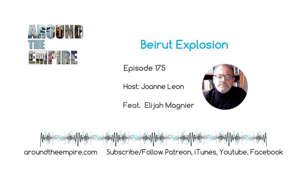 Ep 175 Beirut Explosion feat Elijah Magnier