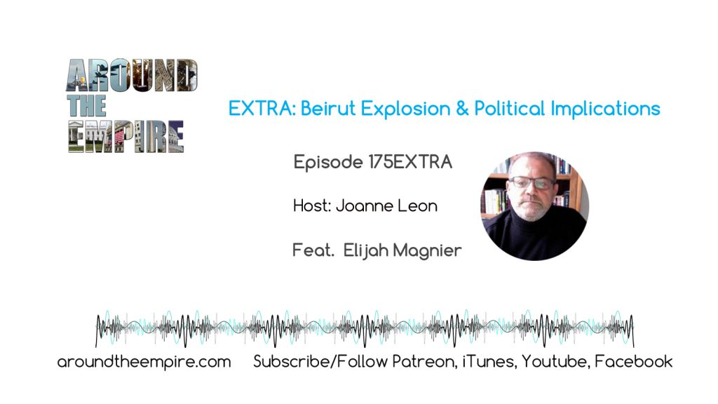 Ep 175EXTRA Beirut Explosion and Political Implications feat Elijah Magnier