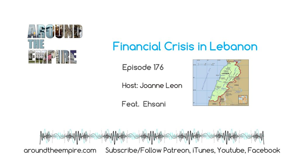 Ep 176 Financial Crisis in Lebanon feat Ehsani