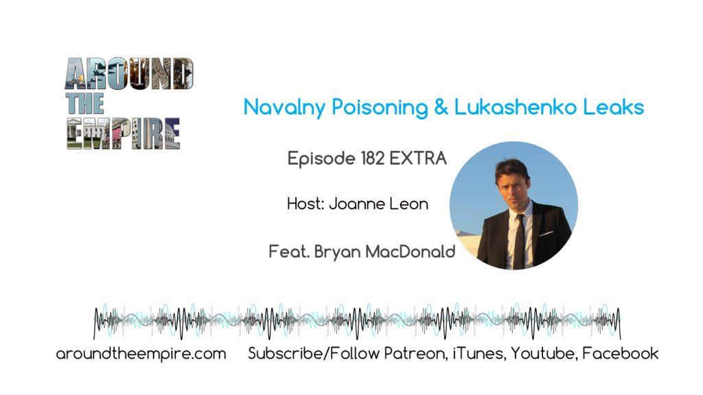 182EXTRA Navalny Poisoning and Lukashenko Leaks feat Bryan MacDonald