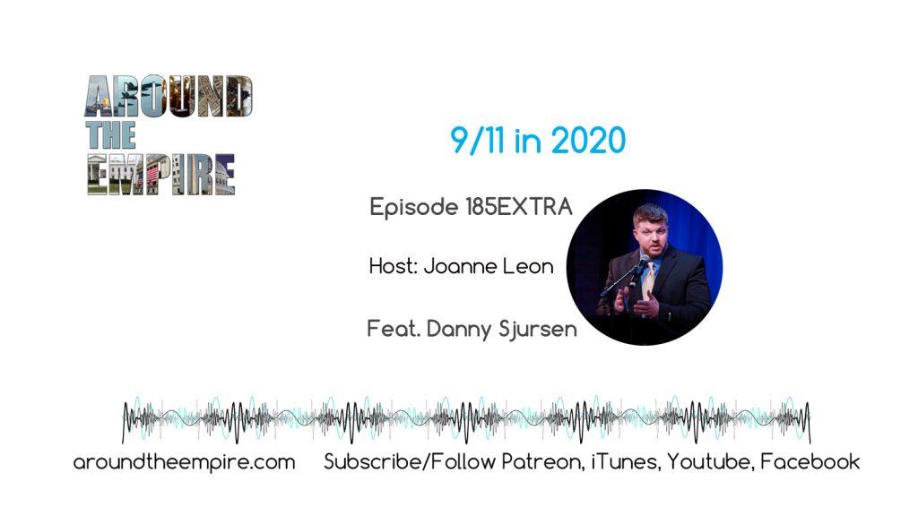 Ep 185EXTRA 9/11 in 2020 feat Danny Sjursen