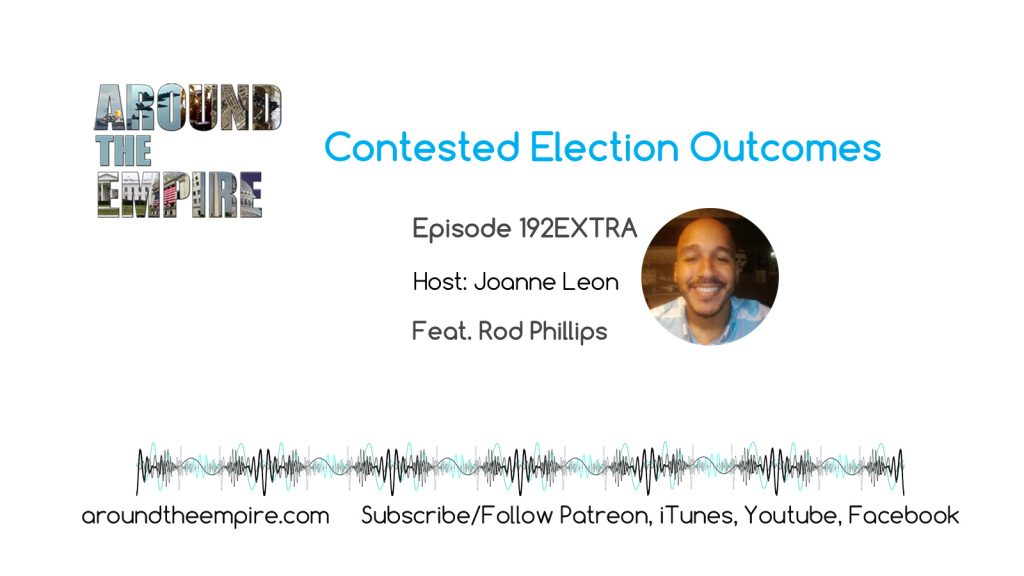 Ep 192EXTRA Contested Election Outcomes feat Rod Phillips