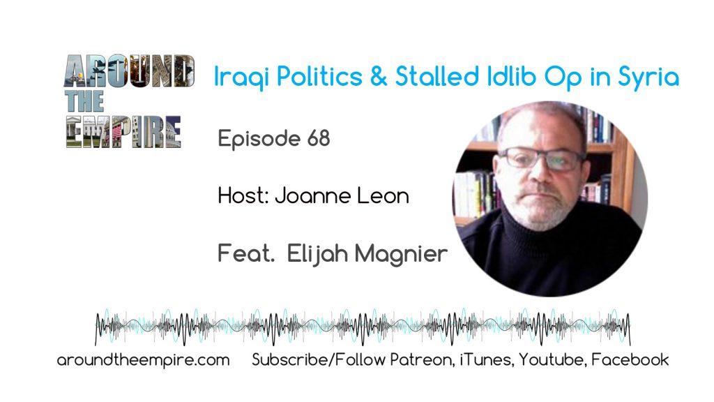 Iraq Politics & Stalled Idlib Op in Syria feat Elijah Magnier