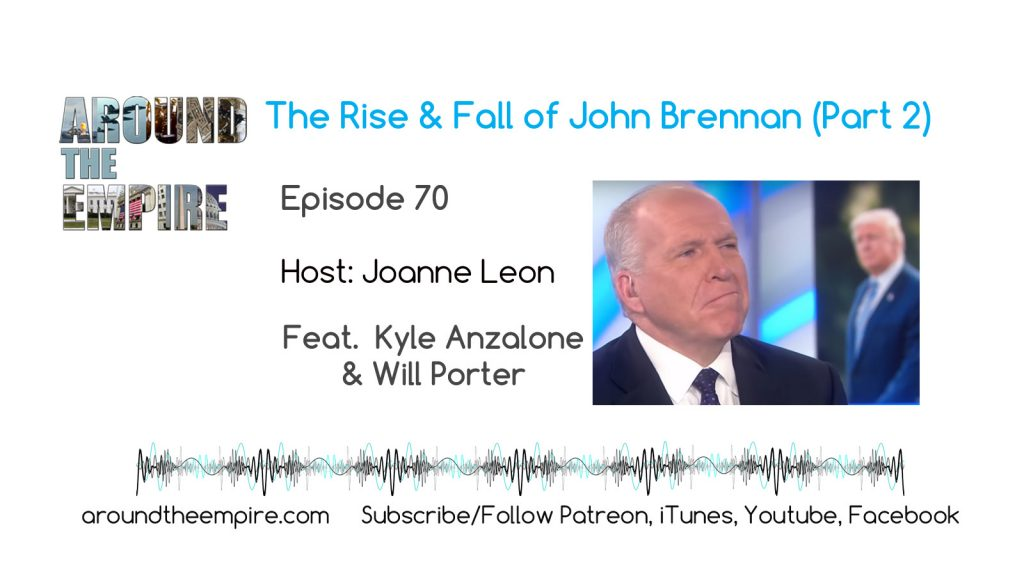 Ep 70 The Rise and Fall of John Brennan Part 2
