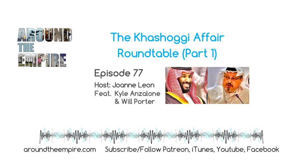 Ep77 Khashoggi Affair Part 1