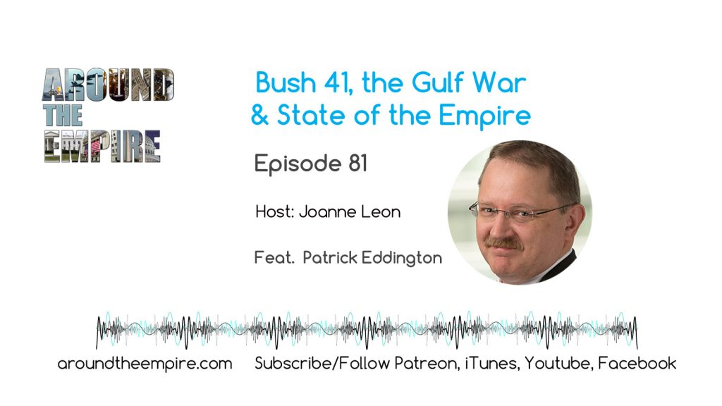 Ep 81 Bush 41, Gulf War, State of the Empire feat Patrick Eddington