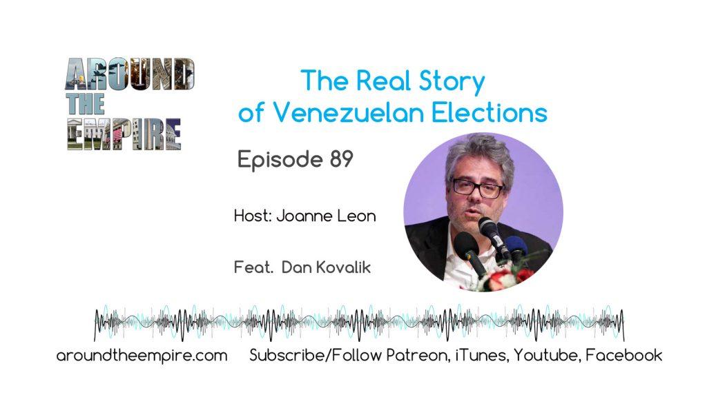Ep89 Real Story on Venezuelan Elections feat Dan Kovalik