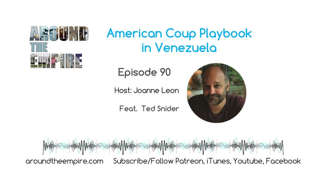 Ep 90 American coup playbook in Venezuela feat Ted Snider