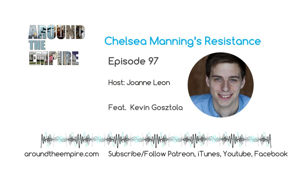 Ep97 Chelsea Manning's Resistance feat Kevin Gosztola
