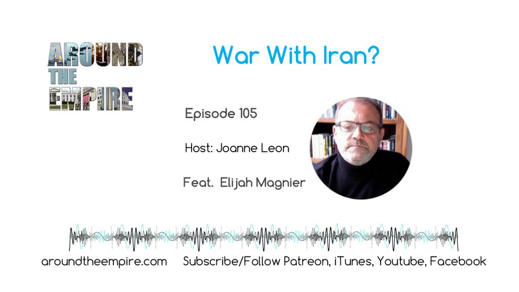 Ep 105 War with Iran feat Elijah Magnier