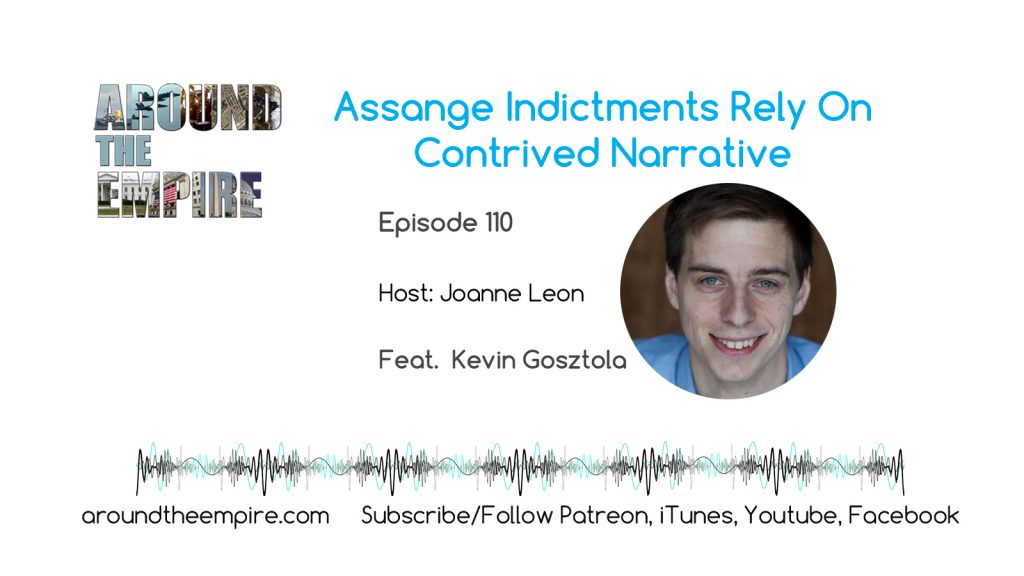Ep110 Assange Indictments Rely on Contrived Narrative feat Kevin Gosztola