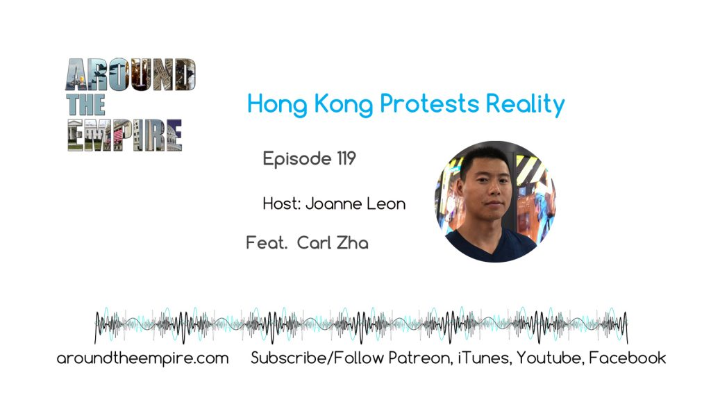 Ep119 Hong Kong Protests Reality feat Carl Zha