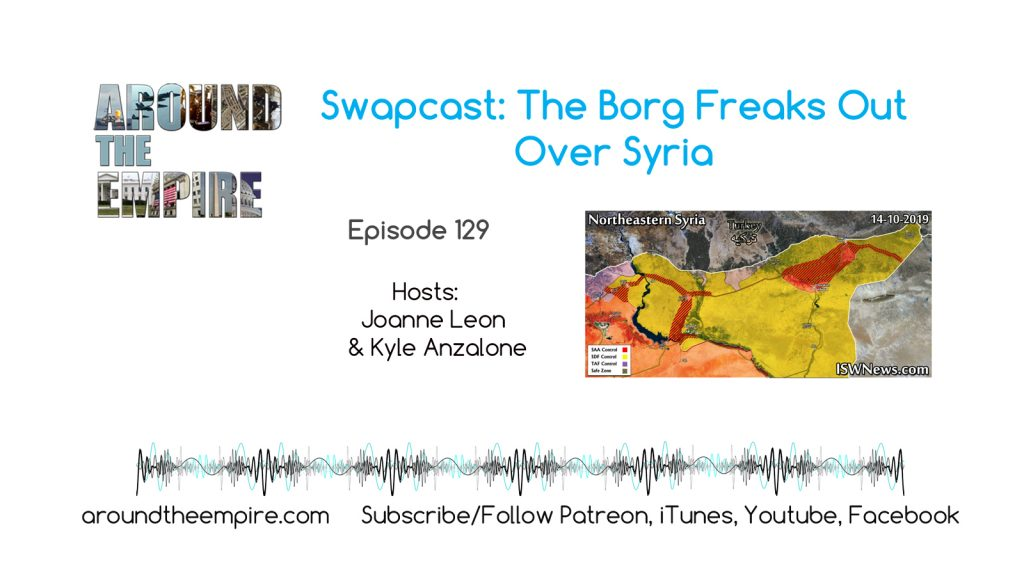 Ep 129 The Borg Freaks Out Over Syria (Swapcast)