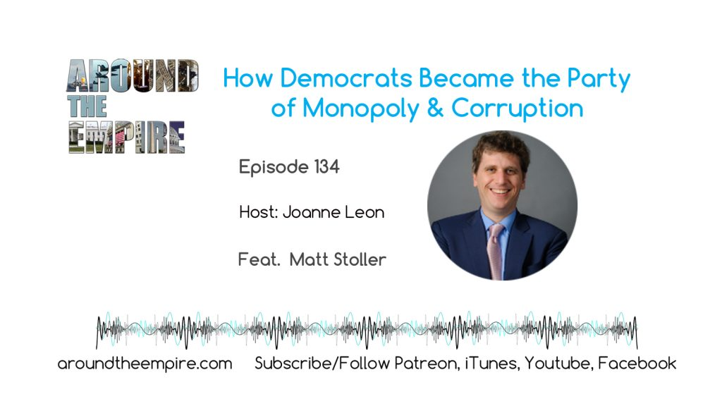 Ep 134 How Democrats Became the Party of Monopoly and Corruption