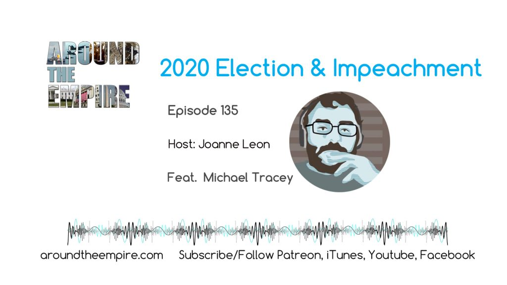Ep 135 2020 Election and Impeachment