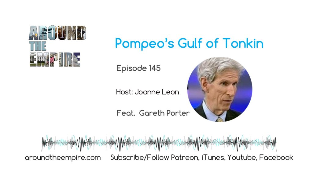 Ep 146 Pompeo's Gulf of Tonkin feat Gareth Porter