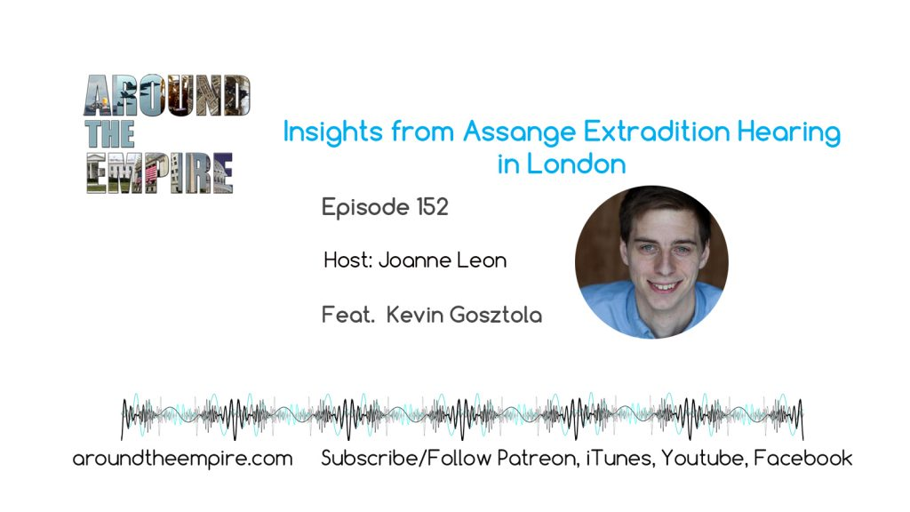 Ep 152 Kevin Gosztola Insights from Assange Extradition Hearing in London