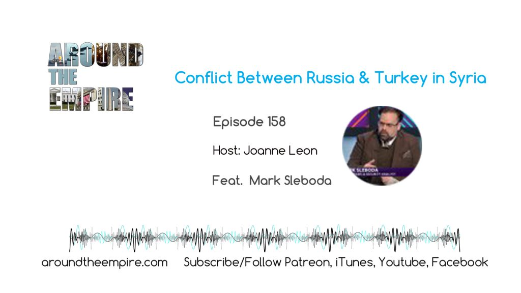 Ep 158 Conflict Between Russia and Turkey in Syria