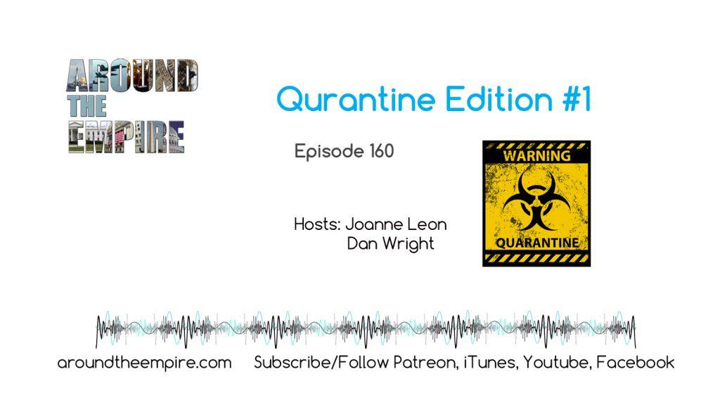 Ep 160 Quarantine Edition #1