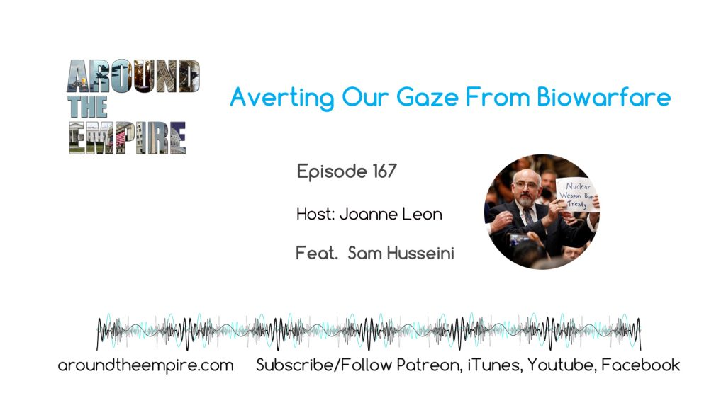 Ep 167 Averting Our Gaze From Biowarfare feat Sam Husseini