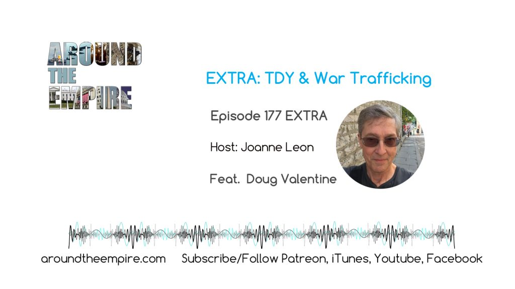Ep 177EXTRA TDY and War Trafficking feat Doug Valentine