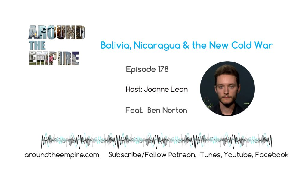 Ep 178 Bolivia, Nicaragua and the New Cold War feat Ben Norton