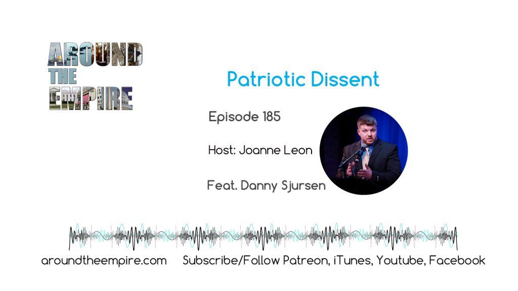 Ep 185 Patriotic Dissent feat Danny Sjursen