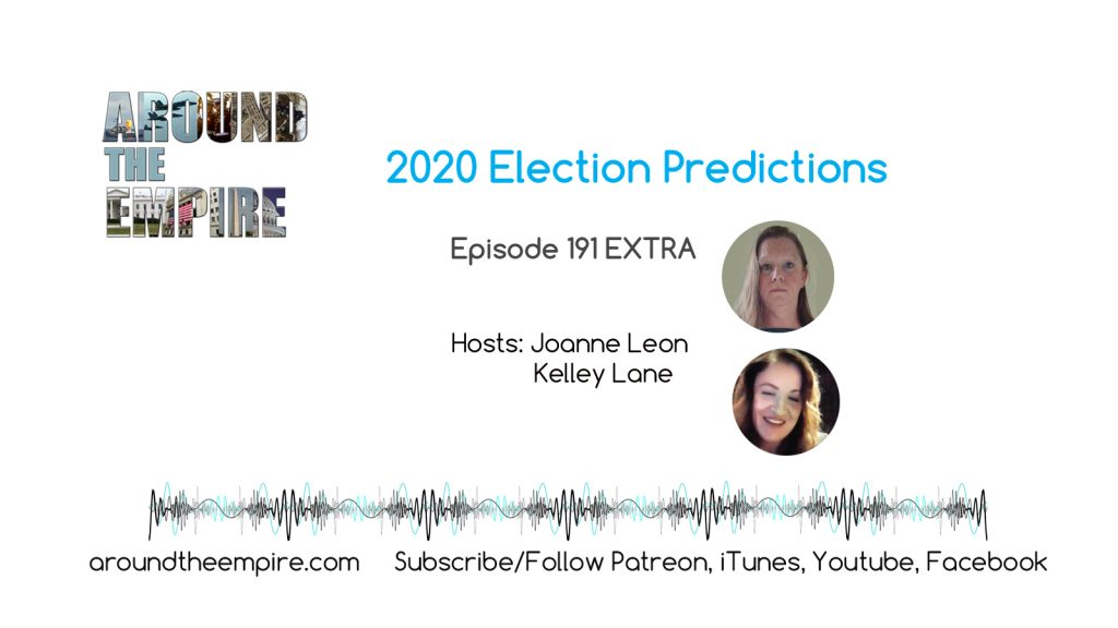 Ep 191EXTRA 2020 Election Predictions