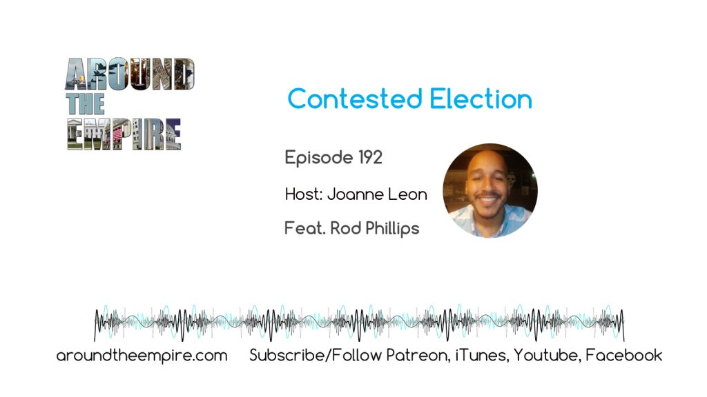 Ep 192 Contested Election feat Rod Phillips