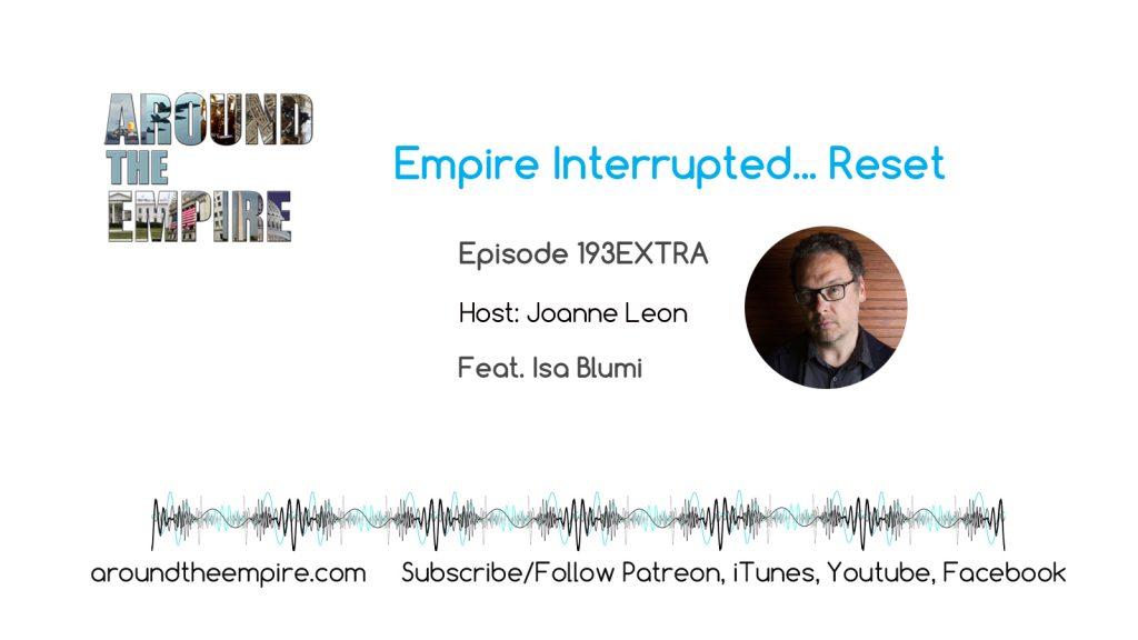 Ep193EXTRA Empire Interrupted… Reset feat Isa Blumi
